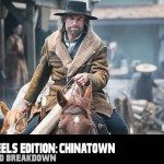 Hell on Wheels Edition: Chinatown