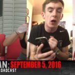 Rain Man: 09/05/16 Uncensored
