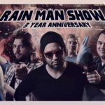 Rain Man Show: May 23, 2017 – 3 Year Anniversary Show