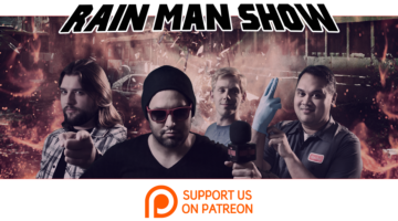 Rain Man Show: December 13, 2017 – Patreon Exclusive #8
