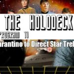 Star Trek: From the Holodeck – Program 11: Quentin Tarantino to Direct