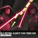 Star Wars Rebels Edition: Always Two There Are