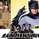 Rain Man Show: June 26, 2017 – Adam West, Lift your Tongue and Adhesive