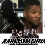 Rain Man Show: August 14, 2017 – Usher v Thomas plus The Dark Tower Meltdown