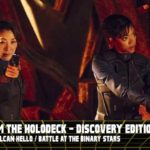 From the Holodeck: Star Trek Discovery Edition – 'The Vulcan Hello / 'Battle at the Binary Star' Episode Breakdown