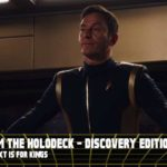From the Holodeck: Star Trek Discovery Edition – 'Context is for Kings' Episode Breakdown