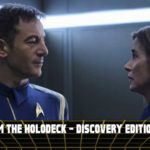 From the Holodeck: Star Trek Discovery Edition – 'Lethe' Episode Breakdown