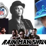 Rain Man Show: Felony Fantasy Football, The Queen Wants America Back and More!