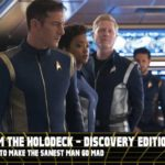 From the Holodeck: Star Trek Discovery Edition – 'Magic to Make the Sanest Man Go Mad' Episode Breakdown