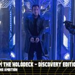 From the Holodeck: Star Trek Discovery Edition – 'Vaulting Ambition' Episode Breakdown